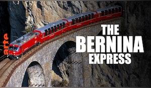 The Bernina Express - A Train through the Alps - Watch the full documentary